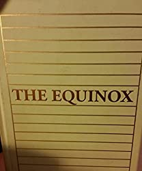 The Equinox: The Official Organ of the A. A.- The Review of Scientific Illuminism, Vol. 1, Nos. 1-10