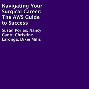 Navigating Your Surgical Career: The AWS Guide to Success Audiobook