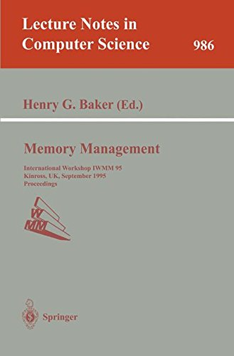 Memory Management: International Workshop IWMM 95, Kinross, UK, September 27 - 29, 1995. Proceedings (Lecture Notes in Computer Science) by Henry G Baker