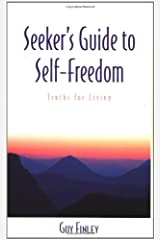 Seeker's Guide to Self-Freedom: Truths for Living Paperback