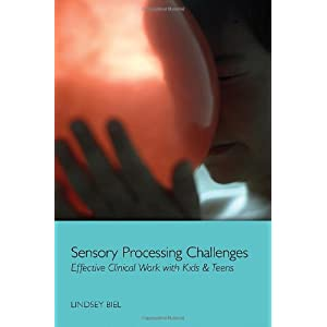 Learn more about the book, Sensory Processing Challenges: Effective Clinical Work with Kids & Teens