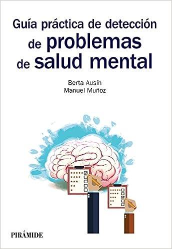 Guía práctica de detección de problemas de salud mental Manuales Prácticos: Amazon.es: Berta Ausín Benito, Manuel Muñoz López: Libros