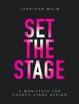 Set the Stage: A Manifesto for Church Stage Design by [Malm, Jonathan]