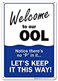 pool rules sign Swimming Pool Sign, Welcome to Our OOL Sign, Pool Rules, 10x14 Rust Free Aluminum UV Printed, Easy to Mount Weather Resistant Long Lasting Ink Made in USA by SIGO SIGNS