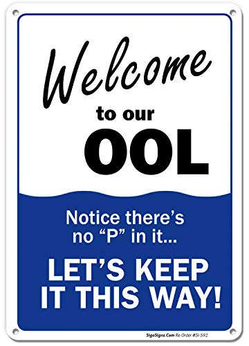 Swimming Pool Sign, Welcome to Our OOL Sign, Pool Rules, 10x14 Rust Free Aluminum UV Printed, Easy to Mount Weather Resistant Long Lasting Ink Made in USA by SIGO SIGNS