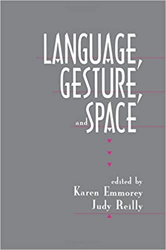 language gesture and space emmorey karen reilly judy s
