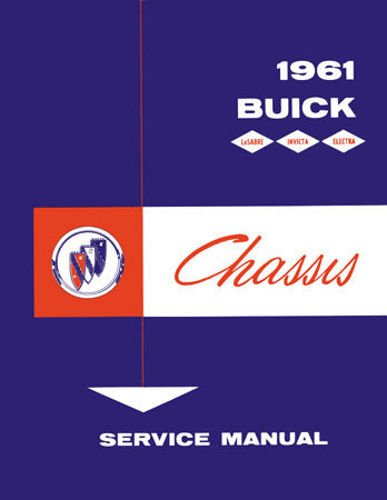 STEP-BY-STEP 1961 FULL SIZE BUICK FACTORY REPAIR SHOP & SERVICE MANUAL Includes Electra, Electra 225, Invicta, LeSabre