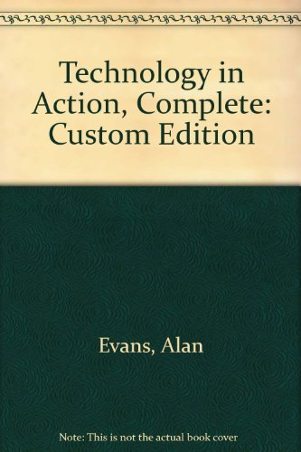 Technology in Action, Complete: Custom Edition