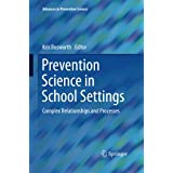 Prevention Science in School Settings: Complex Relationships and Processes