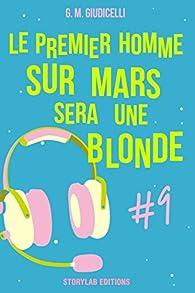 Le premier homme sur Mars sera une blonde, épisode 9 par G.M. Giudicelli