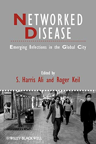 Networked Disease: Emerging Infections in the Global City (Best Healthcare In Canada)