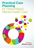 Practical Care Planning for Personalised Mental Health Care, Marjorie Lloyd, 0335246265