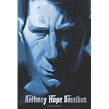 Anthony Hope Omnibus, Containing Dolly Dialogues, the Prisoner of Zenda, Rupert of Hentzau, Simon Dale, the King's Mirror and Quisant (All Unabridged)