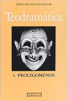 Teodramática / Theo-Drama: Prolegómenos / Prolegomena: 1