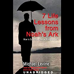 Seven Life Lessons from Noah's Ark