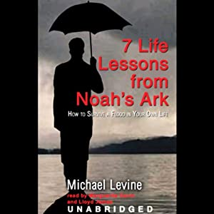 Seven Life Lessons from Noah's Ark Audiobook