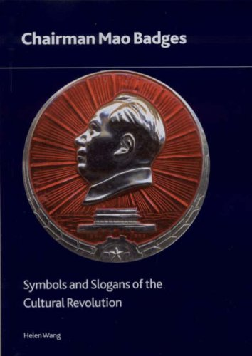 Chairman Mao Badges: Symbols and Slogans of the Cultural Revolution (British Museum Research Publication)