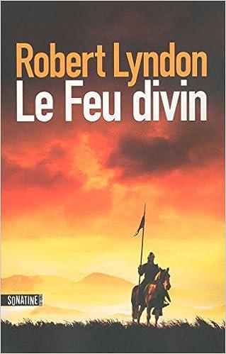 Le Feu divin de Robert LYNDON 2016