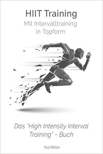 HiiT Training: Mit Intervalltraining in Topform: Das High ...