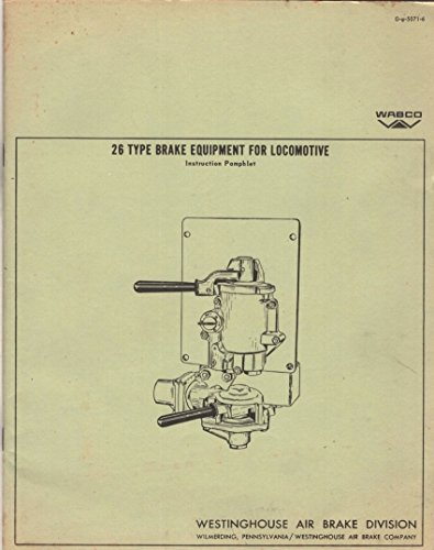 26 Type Brake Equipment for Locomotive Instruction Pamphlet G-g-5071-6, October 1964