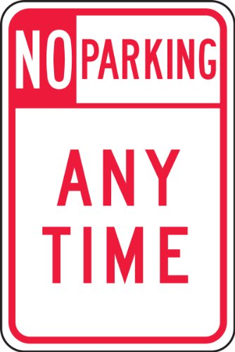 Accuform Signs FRP115RA Engineer-Grade Reflective Aluminum Parking Sign, Legend NO PARKING ANY TIME, 18