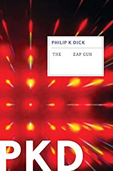 The Zap Gun by [Dick, Philip K.]