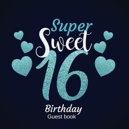 Sweet 16 Games Ideas (Super Sweet 16 Birthday Guest Book: Guest Book. Free Layout Message Book For Family and Friends To Write in, Men, Women, Boys & Girls / Party, Home / ... Paper)