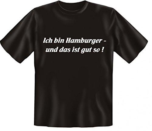 Sprüche T-Shirt - Ich bin Hamburger - und das ist gut so ! - Lustige Shirts mit Spruch für jeden Anlass !