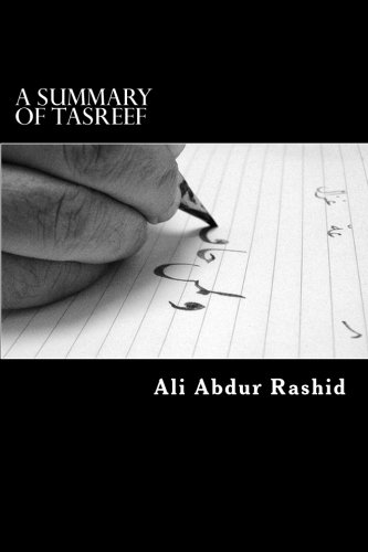 A Summary Of Tasreef: A Concise Treatise On The Morphology Of The Arabic Word