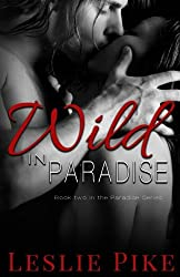 Wild In Paradise (Paradise Series) (Volume 2)