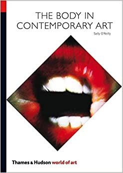 Book The Body in Contemporary Art (World of Art) by Sally O'Reilly (28-Sep-2009)