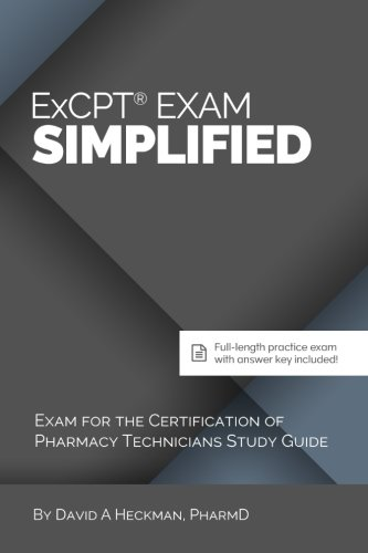 ExCPT Exam Simplified: Exam for the Certification of Pharmacy Technicians Study Guide