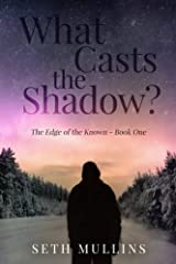 What Casts the Shadow? (The Edge of the Known) Paperback