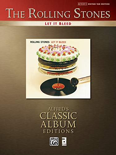 - Rolling Stones -- Let It Bleed: Authentic Guitar TAB (Alfred's Classic Album Editions)