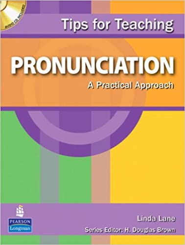 Tips for Teaching Pronunciation: A Practical Approach (with