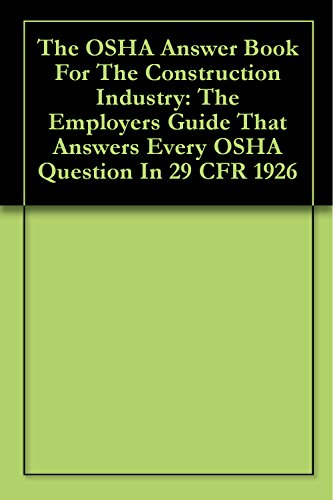 The OSHA Answer Book For The Construction Industry: The Employers
