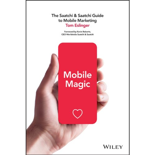 Price comparison product image Mobile Magic: The Saatchi and Saatchi Guide to Mobile Marketing and Design