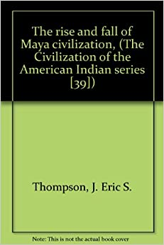 Book The Rise and Fall of Maya Civilization