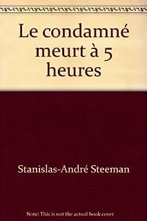 Le condamné meurt à 5 heures, Steeman, Stanislas-André