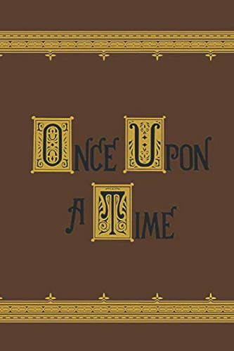 Once Upon A Time: Notebook, Journal for Writing, Size 6