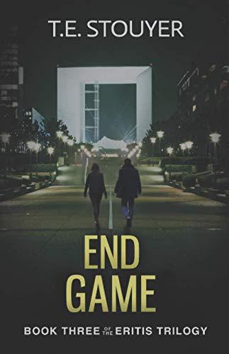 End Game: An Action Thriller Novel (Eritis Trilogy Book 3)