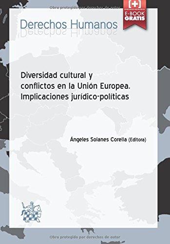 Descargar Libro Diversidad Cultural Y Conflictos En La Unión Europea. Implicaciones Jurídicopolíticas Ángeles Solanes Corella
