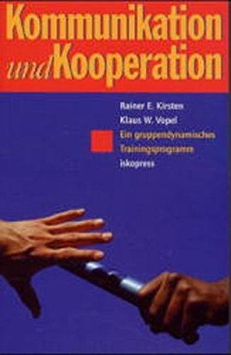 Kommunikation und Kooperation: Ein gruppendynamisches Trainingsprogramm Taschenbuch – 1. Januar 2002 Rainer E Kirsten Klaus W Vopel iskopress 3894030836