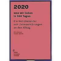 was wir lieben: in 366 Tagen: Ein Notizkalender für 2020 mit Liebeserklärungen an den Alltag