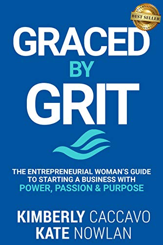 Graced By Grit: The Entrepreneurial Woman's Guide To Starting A Business With Power, Passion & Purpose (Best Business To Open In A Small Town)