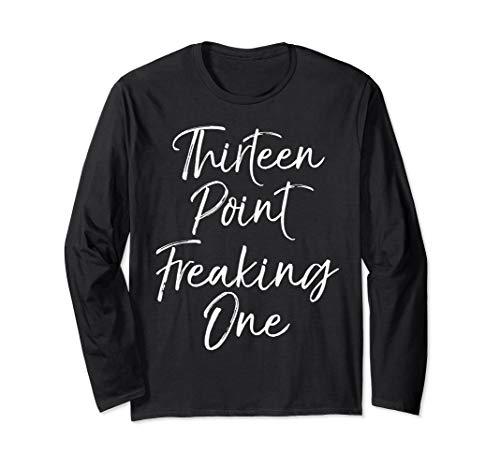 (Funny Half Marathon Gift 13.1 Thirteen Point Freaking One Long Sleeve T-Shirt)