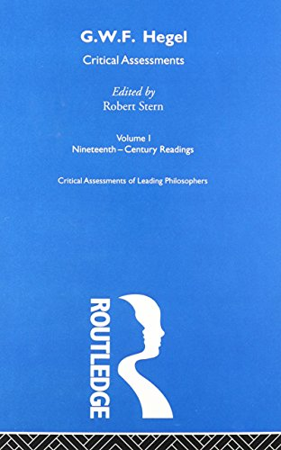 G.W.F. Hegel: Critical Assessments (Critical Assessments of Leading Political Philosophers) (Robert Stern Hegel And The Phenomenology Of Spirit)