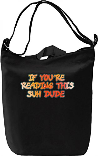 If You're Reading This Suh Dude Borsa Giornaliera Canvas Canvas Day Bag| 100% Premium Cotton Canvas| DTG Printing|