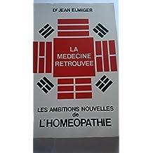 Medecine retrouvee ambitions nouv. homéopathie
