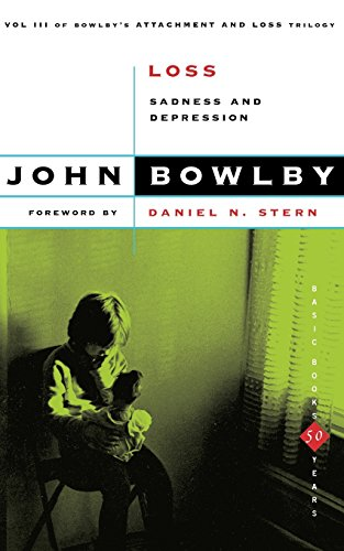 Loss: Sadness And Depression,Volume 3 (Basic Books Classics)  (Attachment and Loss)